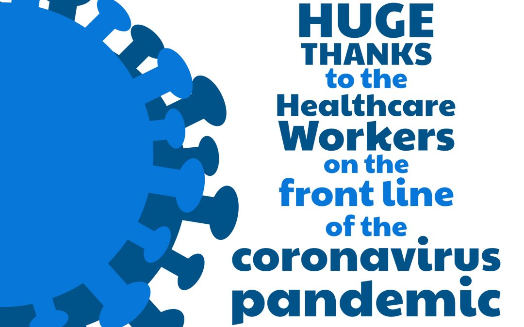 A HUGE THANK YOU TO HEALTHCARE & FRONT LINE WORKERS